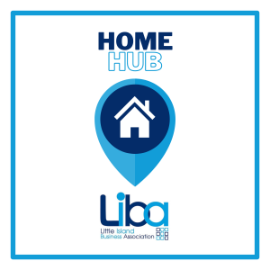LITTLE ISLAND BUSINESS ASSOCIATION LAUNCHES 'THE HOME HUB' TO SHOWCASE THE VARIETY OF BUSINESSES IN THE AREA OFFERING HOME RELATED SERVICES AS A ONE STOP LOCATION WITH FREE PARKING FOR EVERYONE